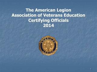 The American Legion Association of Veterans Education Certifying Officials 2014