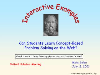 Check it out at:  webug.physics.uiuc/courses/ie.html