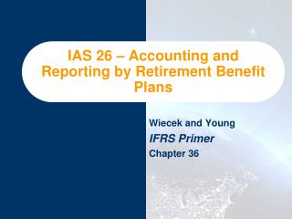 IAS 26 – Accounting and Reporting by Retirement Benefit Plans