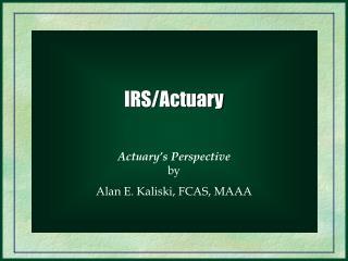 IRS/Actuary