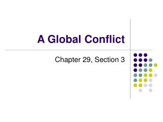 A Global Conflict