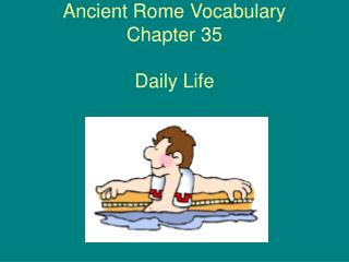 Ancient Rome Vocabulary Chapter 35 Daily Life