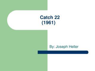 Catch 22  (1961)