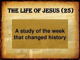 The Life of Jesus (25)