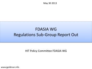 FDASIA WG Regulations Sub-Group Report Out