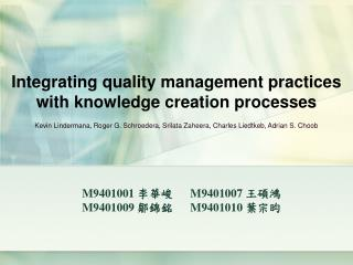 Integrating quality management practices with knowledge creation processes