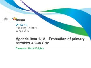 Agenda item 1.12 – Protection of primary services 37–38 GHz