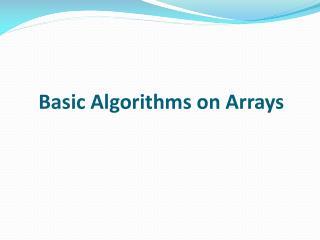 Basic Algorithms on Arrays