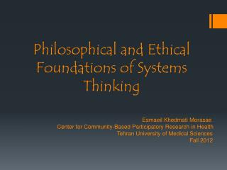 Philosophical and Ethical Foundations of Systems            Thinking