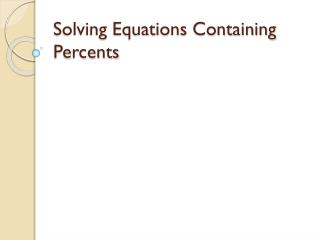 Solving Equations Containing Percents