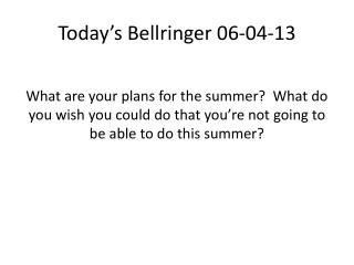 Today's  Bellringer  06-04-13