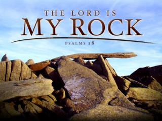 The Lord Is My Rock - Psalm 18