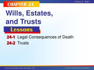 Wills, Estates,  and Trusts
