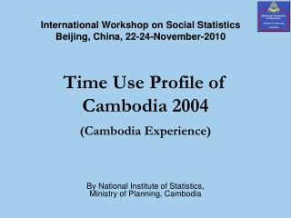Time Use Profile of Cambodia 2004 (Cambodia Experience)