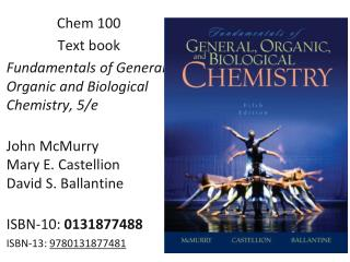 Chem  100 Text book Fundamentals of General, Organic and Biological Chemistry, 5/e