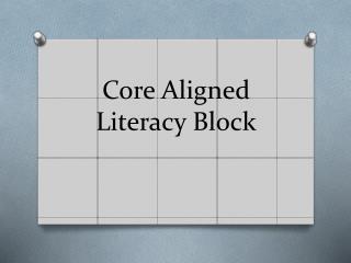 Core Aligned Literacy Block