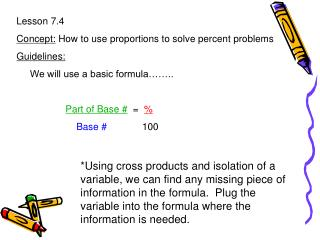 Lesson 7.4 Concept:  How to use proportions to solve percent problems Guidelines: