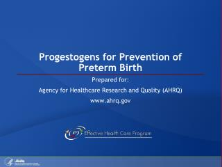 Progestogens for Prevention of Preterm Birth