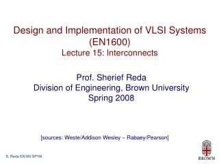 Design and Implementation of VLSI Systems (EN1600) Lecture 15: Interconnects