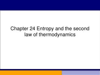 Chapter 24 Entropy and the second law of thermodynamics