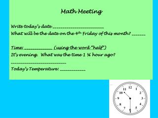 Math Meeting Write today�s date __________________________
