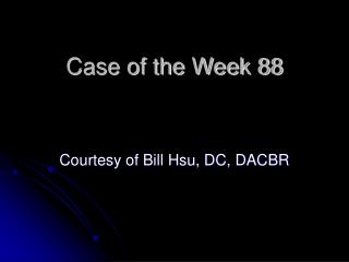 Case of the Week 88