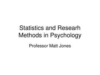 Statistics and Researh Methods in Psychology