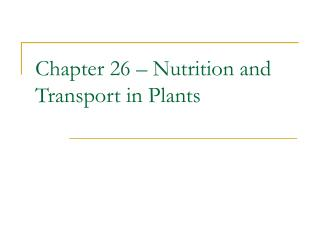 Chapter 26 � Nutrition and Transport in Plants