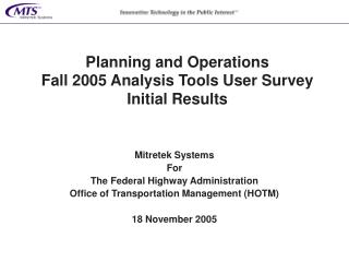 Planning and Operations Fall 2005 Analysis Tools User Survey Initial Results