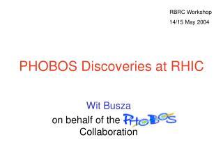 PHOBOS Discoveries at RHIC