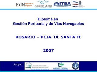 Diploma en  Gesti n Portuaria y de V as Navegables   ROSARIO   PCIA. DE SANTA FE  2007