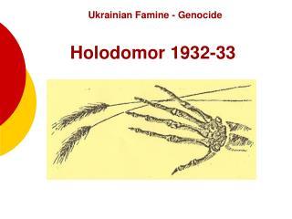 Ukrainian Famine - Genocide Holodomor 1932-3 3