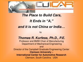 """The Place to Build Cars, It Ends in """"A,"""" and it is not China or India…"""