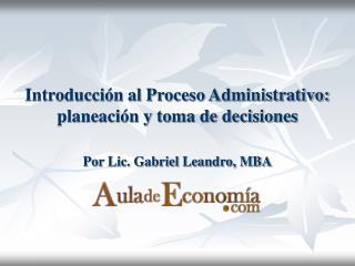 Introducci n al Proceso Administrativo: planeaci n y toma de decisiones