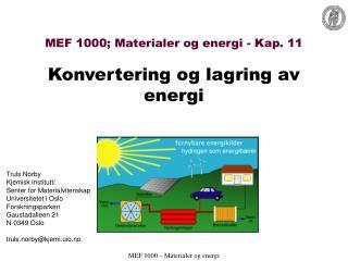 MEF 1000; Materialer og energi - Kap. 11  Konvertering og lagring av energi