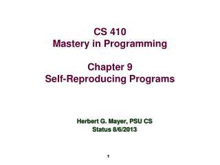 CS 410 Mastery in Programming Chapter 9 Self-Reproducing Programs