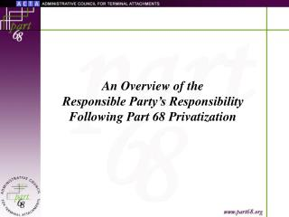 An Overview of the Responsible Party's Responsibility Following Part 68 Privatization