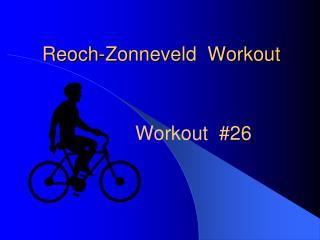 Reoch-Zonneveld  Workout