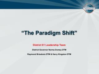 """The Paradigm Shift"""