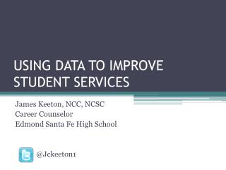 USING DATA TO IMPROVE STUDENT SERVICES