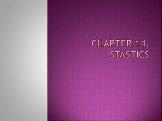 CHAPTER 14.  STASTICS
