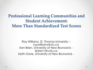 Professional Learning Communities and Student Achievement: More Than Standardized Test Scores
