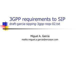 3GPP requirements to SIP draft-garcia-sipping-3gpp-reqs-02.txt