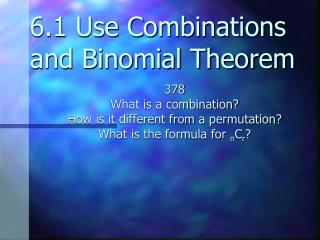 6.1 Use Combinations and Binomial Theorem