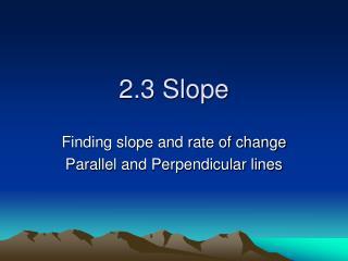 2.3 Slope