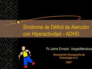 S ndrome de D ficit de Atenci n   con Hiperactividad   ADHD.