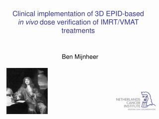Clinical implementation of 3D EPID-based  in vivo  dose verification of IMRT/VMAT treatments
