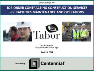 JOB ORDER CONTRACTING CONSTRUCTION SERVICES FOR    FACILITIES MAINTENANCE AND OPERATIONS