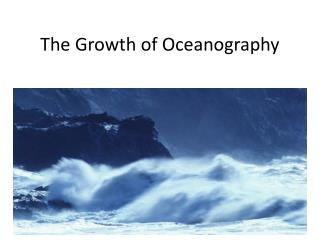 The Growth of Oceanography