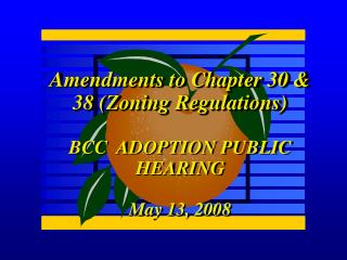 Amendments to Chapter 30 & 38 (Zoning Regulations) BCC  ADOPTION PUBLIC HEARING May 13, 2008